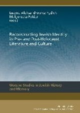 Reconstructing Jewish Identity in Pre- and Post-Holocaust Literature and Culture |  |