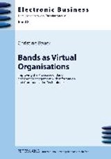 Bands as Virtual Organisations | Christine Bauer |