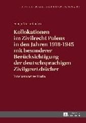 Kollokationen im Zivilrecht Polens in den Jahren 1918-1945 mit besonderer Berücksichtigung der deutschsprachigen Zivilgesetzbücher