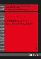 Fachdidaktik Deutsch - Rückblicke und Ausblicke