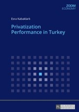 Privatization Performance in Turkey | Esra Kabaklarli |