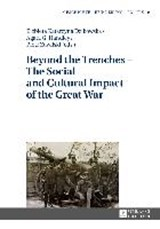 Beyond the Trenches - The Social and Cultural Impact of the Great War | auteur onbekend |