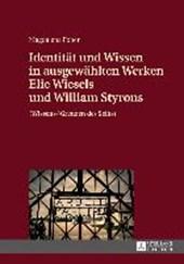 Identität und Wissen in ausgewählten Werken Elie Wiesels und William Styrons