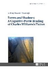 Forms and Shadows: A Cognitive-Poetic Reading of Charles Williams's Fiction | auteur onbekend |