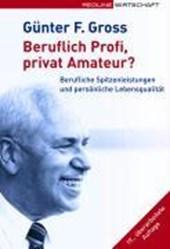 Beruflich Profi, privat Amateur?