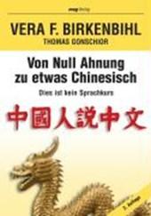 Birkenbihl, Von Null Ahnung zu etwas Chinesisch