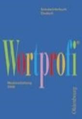 Wortprofi. Schulwörterbuch Deutsch