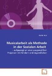 Musicalarbeit als Methode in der Sozialen Arbeit