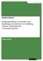 """Strukturprobleme: Geschichte und Erzählung in Gottfrieds von Straßburg 'Tristan' am Beispiel der """"Gottesurteilsszene"""""""