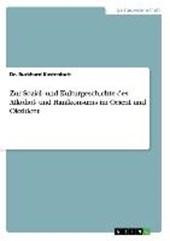 Zur Sozial- und Kulturgeschichte des Alkohol- und Hanfkonsums im Orient und Okzident