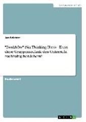 """""""Denkhüte"""" (Six Thinking Hats) - Kann diese Gruppentechnik den Unterricht nachhaltig bereichern?"""