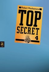 Top Secret 4 - Der Auftrag | Robert Muchamore |