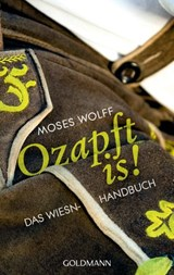Ozapft is! | Moses Wolff |