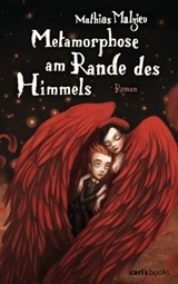Metamorphose am Rande des Himmels | Mathias Malzieu |