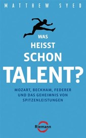 Was heißt schon Talent?