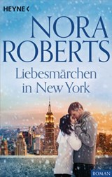 Liebesmärchen in New York | Nora Roberts |