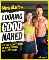 Looking good naked | Mark Maslow |