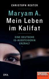 Maryam A.: Mein Leben im Kalifat