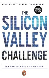 The Silicon Valley Challenge | Christoph Keese |