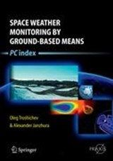 Space Weather Monitoring by Ground-Based Means | Oleg Troshichev |