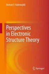 Perspectives in Electronic Structure Theory | Roman F. Nalewajski |