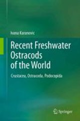 Recent Freshwater Ostracods of the World | Ivana Karanovic |