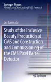 Study of the Inclusive Beauty Production at CMS and Construction and Commissioning of the CMS Pixel Barrel Detector