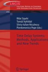 Time Delay Systems: Methods, Applications and New Trends
