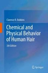 Chemical and Physical Behavior of Human Hair | Clarence R. Robbins |
