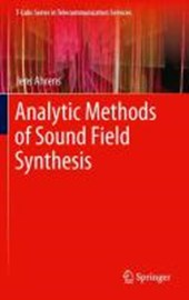 Analytic Methods of Sound Field Synthesis | Jens Ahrens |