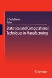 Statistical and Computational Techniques in Manufacturing