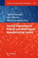 Service Orientation in Holonic and Multi-Agent Manufacturing Control | auteur onbekend |