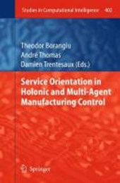 Service Orientation in Holonic and Multi-Agent Manufacturing Control