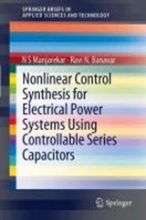 Nonlinear Control Synthesis for Electrical Power Systems Using Controllable Series Capacitors | N. S. Manjarekar |