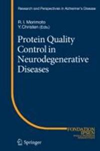 Protein Quality Control in Neurodegenerative Diseases | Richard I. Morimoto ; Yves Christen |