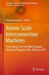 Atomic Scale Interconnection Machines |  |