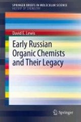 Early Russian Organic Chemists and Their Legacy | David Lewis |