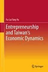 Entrepreneurship and Taiwan's Economic Dynamics | Fu-Lai Tony Yu |