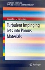 Turbulent Impinging Jets into Porous Materials | Marcelo J. S. De Lemos |