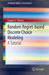 Random Regret-based Discrete Choice Modeling
