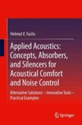 Applied Acoustics: Concepts, Absorbers, and Silencers for Acoustical Comfort and Noise Control | Helmut V. Fuchs |