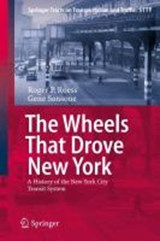 The Wheels That Drove New York | Roger P. Roess ; Gene Sansone |