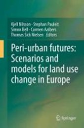 Peri-urban futures: Scenarios and models for land use change in Europe |  |