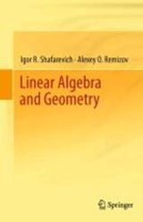 Linear Algebra and Geometry | Igor R. Shafarevich |