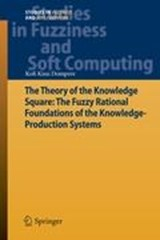 The Theory of the Knowledge Square: The Fuzzy Rational Foundations of the Knowledge-Production Systems | Kofi Kissi Dompere |