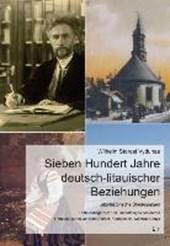 Sieben Hundert Jahre deutsch-litauischer Beziehungen