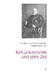 Karl Lanckoronski und seine Zeit