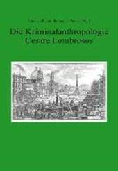 Die Kriminalanthropologie Cesare Lombrosos. Vom 19. Jahrhundert zur aktuellen strafrechtsphilosophischen Debatte