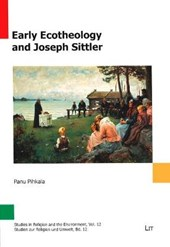 Early Ecotheology and Joseph Sittler | Panu Pihkala |