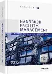 Handbuch Facility Management 2015 - inkl. Arbeitshilfen online